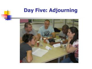 Day Five: Adjourning