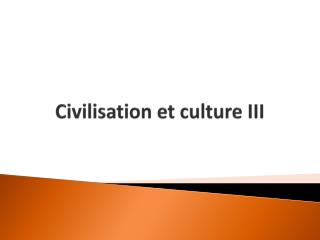 Civilisation et culture III
