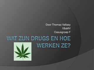 Wat zijn drugs en hoe werken ze?