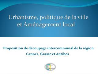Urbanisme, politique de la  ville        et Aménagement  local