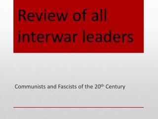 Review of all interwar leaders