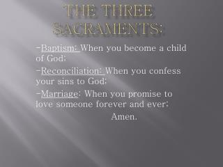 The Three Sacraments: