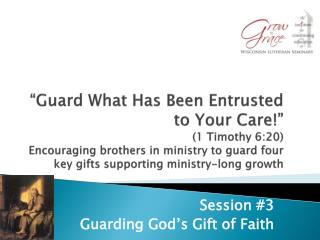 Session #3 Guarding God's Gift of Faith
