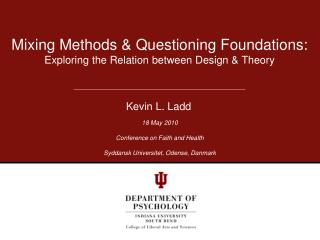 Mixing Methods & Questioning Foundations: Exploring the Relation between Design & Theory