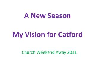 A New Season My Vision for  Catford