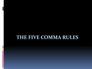 The five comma rules