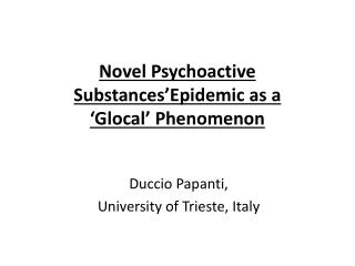 Novel Psychoactive  Substances'Epidemic as a  ' Glocal ' Phenomenon