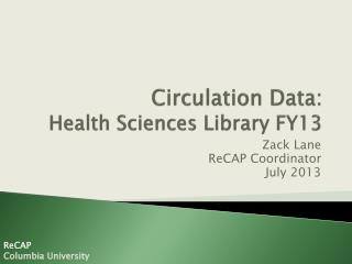 Circulation Data:  Health Sciences Library FY13