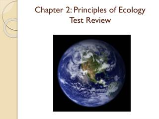 Chapter 2: Principles of Ecology Test Review