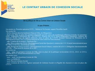 De la politique de Ville au Contrat Urbain de Cohésion Sociale Un peu d'histoire ….