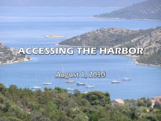 ACCESSING THE HARBOR