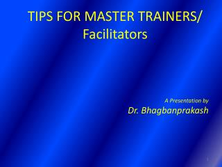 TIPS FOR MASTER TRAINERS/ Facilitators