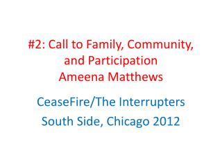 #2: Call to Family, Community, and Participation Ameena  Matthews