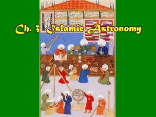 Ch. 3  Islamic Astronomy
