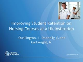 Improving Student Retention on Nursing Courses at a UK Institution