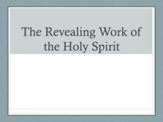 The Revealing Work of  the Holy Spirit