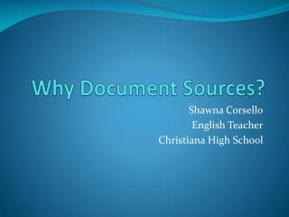 Why Document Sources?