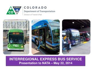 INTERREGIONAL EXPRESS BUS SERVICE Presentation to NATA � May 22, 2014