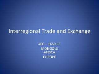 Interregional Trade and Exchange