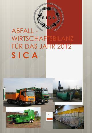 ABFALL - WIRTSCHAFTSBILANZ FÜR DAS JAHR  2012 S I C A