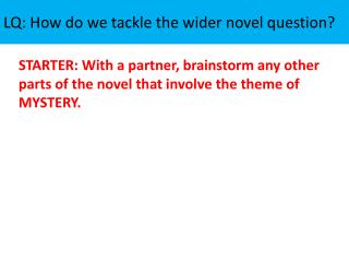 LQ: How do we tackle the wider novel question?