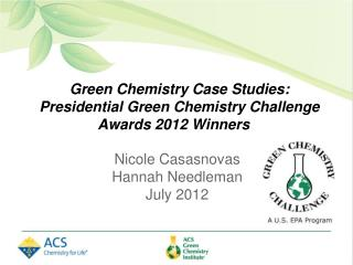 Green Chemistry Case Studies:  Presidential Green Chemistry Challenge Awards 2012 Winners
