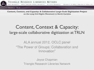 Content, Context & Capacity:  large-scale collaborative digitization at TRLN
