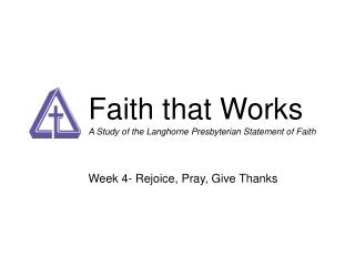Faith that Works A Study of the Langhorne Presbyterian Statement of Faith