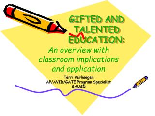 GIFTED AND  TALENTED EDUCATION: