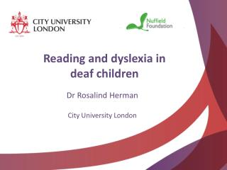 Reading and dyslexia in  deaf children