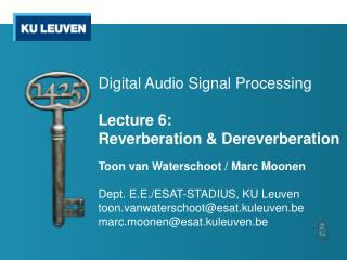 Digital Audio Signal Processing Lecture  6 :  Reverberation & Dereverberation