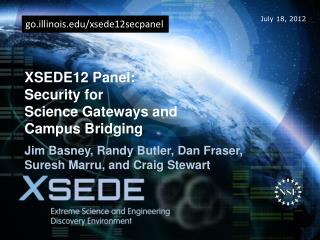 XSEDE12 Panel: Security for  Science Gateways and  Campus Bridging
