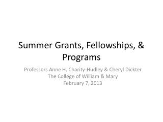 Summer Grants, Fellowships, & Programs