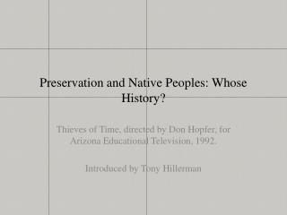 Preservation and Native Peoples: Whose History?