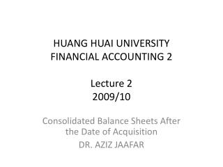 HUANG HUAI UNIVERSITY FINANCIAL ACCOUNTING 2 Lecture 2 2009/10