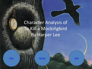 Character Analysis of To Kill a Mockingbird By Harper Lee
