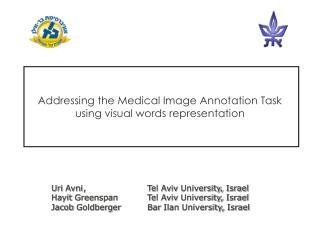 Addressing the Medical Image Annotation Task using visual words representation