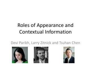 Roles of Appearance and Contextual Information