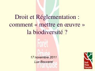 Droit et Réglementation : comment «mettre en œuvre» la biodiversité ?