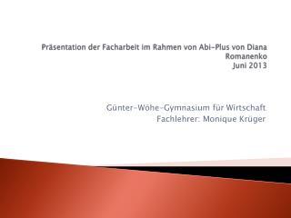 Präsentation der Facharbeit im Rahmen von Abi-Plus von Diana Romanenko Juni 2013