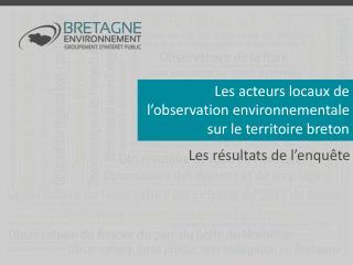 Les acteurs locaux de l'observation environnementale sur le territoire breton
