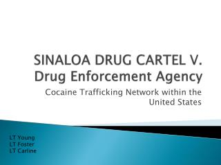 SINALOA DRUG CARTEL V. Drug Enforcement Agency