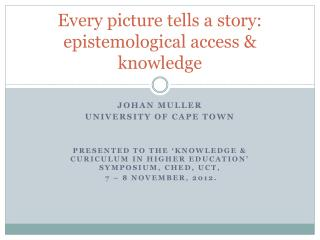 Every picture tells a story: epistemological access & knowledge