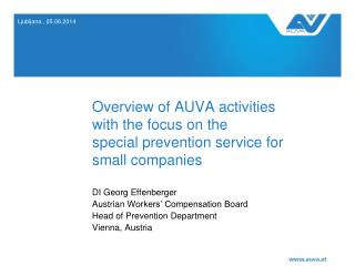 Overview of AUVA activities with the focus on  the special  prevention service for small companies
