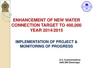 ENHANCEMENT OF NEW WATER CONNECTION TARGET TO 400,000 YEAR 2014/2015