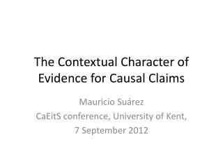 The Contextual Character of Evidence for Causal Claims