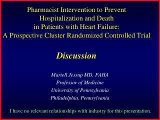 Mariell Jessup MD, FAHA Professor of Medicine University of Pennsylvania