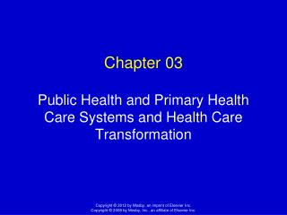 Chapter 03 Public Health and Primary Health Care Systems and Health Care Transformation
