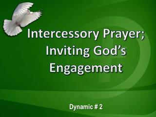 Intercessory Prayer; I nviting God's Engagement