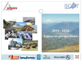 2014 - 2020 Enjeux et perspectives